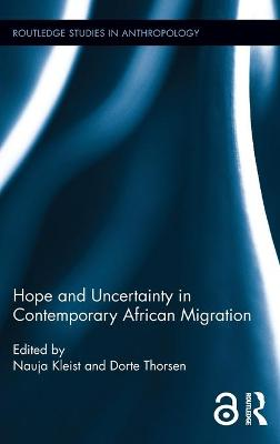 Hope and Uncertainty in Contemporary African Migration book