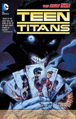 Teen Titans Teen Titans Volume 3: Death of the Family TP (The New 52) Death of the Family Volume 3 by Scott Lobdell
