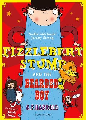 Fizzlebert Stump and the Bearded Boy by A. F. Harrold