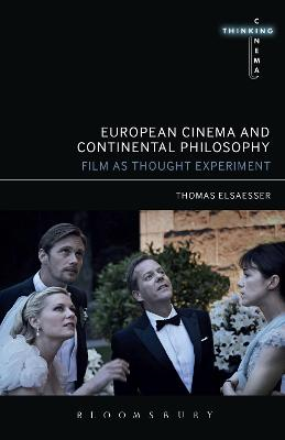 European Cinema and Continental Philosophy by Thomas Elsaesser