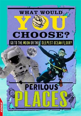 EDGE: What Would YOU Choose?: Perilous Places by Helen Greathead
