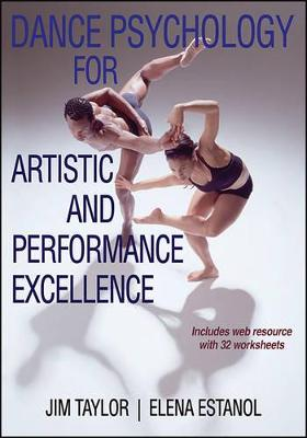 Dance Psychology for Artistic and Performance Excellence by Jim Taylor