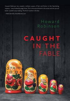 Caught in the Fable by Howard Robinson