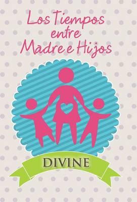 Los Tiempos Entre Madre E Hijos by Divine