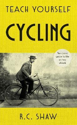 Teach Yourself Cycling by Reg Shaw
