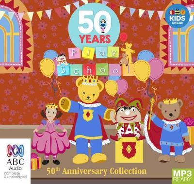 Play School 50Th Anniversary Audiobook book