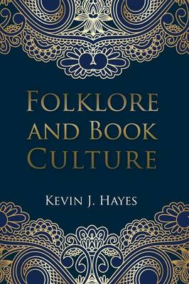 Folklore and Book Culture by University Kevin J Hayes