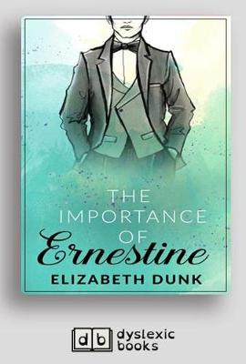 The Importance Of Ernestine by Elizabeth Dunk