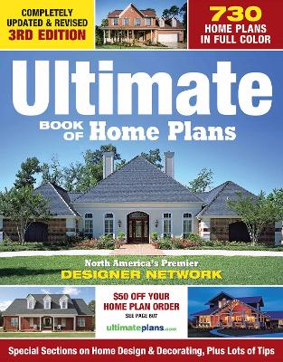 Ultimate Book of Home Plans by Editors of Creative Homeowner