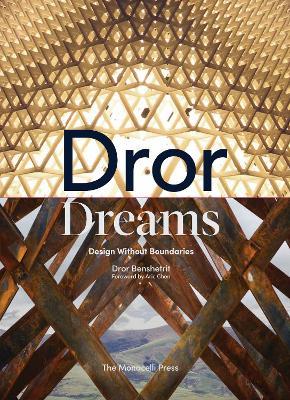 Dror Dreams: Design Without Boundaries by Dror Benshetrit
