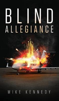 Blind Allegiance by Mike Kennedy
