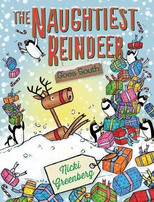 The Naughtiest Reindeer Goes South by Nicki Greenberg