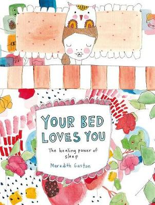 Your Bed Loves You by Meredith Gaston