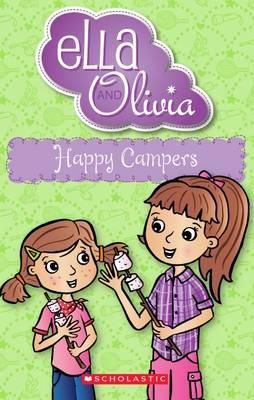 Ella and Olivia: #18 Happy Campers by Yvette Poshoglian