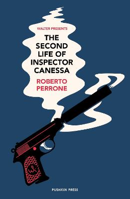 The Second Life of Inspector Canessa by Roberto Perrone