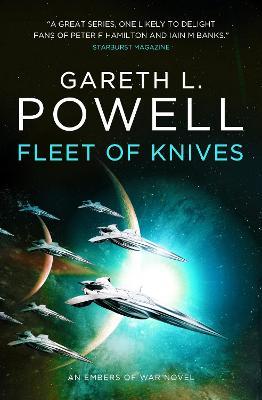 Fleet of Knives: An Embers of War Novel by Gareth L Powell