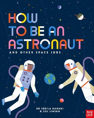 How to be an Astronaut and Other Space Jobs book