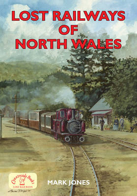 Lost Railways of North Wales book