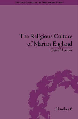 The Religious Culture of Marian England by David Loades