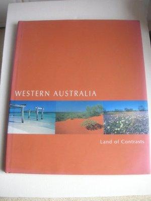 Western Australia: A Land of Contrasts by Liz Byrski