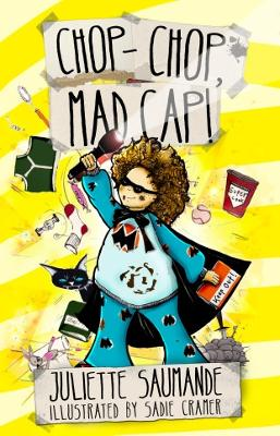 Chop, Chop, Mad Cap! by Juliette Saumande