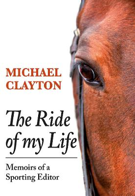The Ride of My Life by Michael Clayton