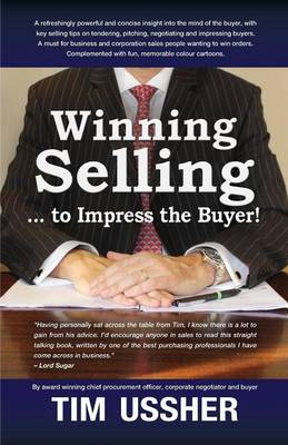 Winning selling . . . to impress the buyer! by Tim Ussher