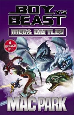 Boy Vs Beast 1-8: Mega Battles by Mac Park