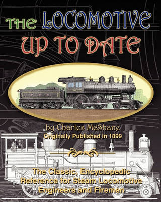 The Locomotive Up To Date by Charles McShane