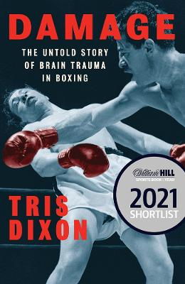 Damage: The Untold Story of Brain Trauma in Boxing book