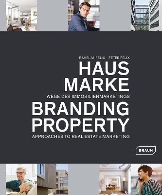 Branding Property by Rahel M. Felix