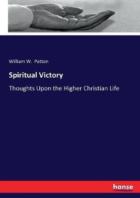 Spiritual Victory by William W. Patton