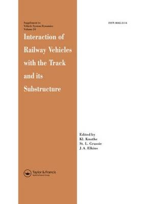 Interaction of Railway Vehicles with the Track and Its Substructure by J.A. Elkins