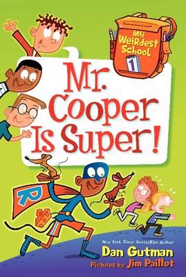 My Weirdest School #1: Mr. Cooper Is Super! by Dan Gutman
