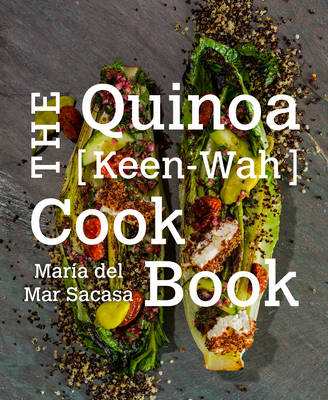 Quinoa [Keen-Wah] Cookbook by Maria del Mar Sacasa