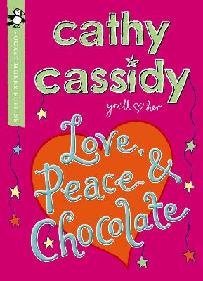Love, Peace and Chocolate (Pocket Money Puffin) by Cathy Cassidy