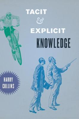 Tacit and Explicit Knowledge by Harry Collins