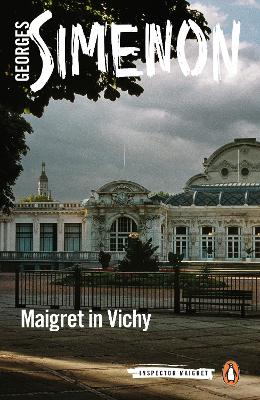 Maigret in Vichy: Inspector Maigret #68 by Georges Simenon