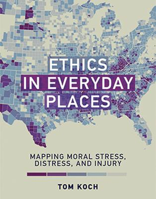 Ethics in Everyday Places by Tom Koch