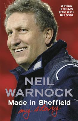 Made in Sheffield: Neil Warnock - My Story book