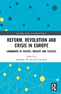 Reform, Revolution and Crisis in Europe: Landmarks in History, Memory and Thought book