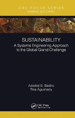 Sustainability: A Systems Engineering Approach to the Global Grand Challenge by Adedeji B. Badiru