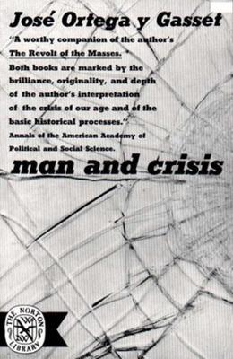 Man and Crisis by Jose Ortega y Gasset