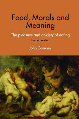 Food, Morals and Meaning by John Coveney