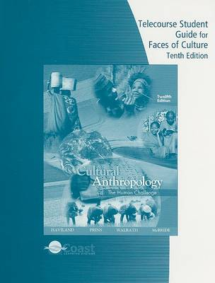 Faces of Culture Telecourse: Cultural Anthropology: The Human Challenge by Richard T Searles