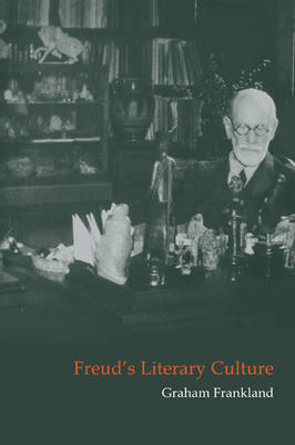 Freud's Literary Culture by Graham Frankland