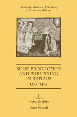 Book Production and Publishing in Britain 1375-1475 book