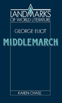 Eliot: Middlemarch by Karen Chase