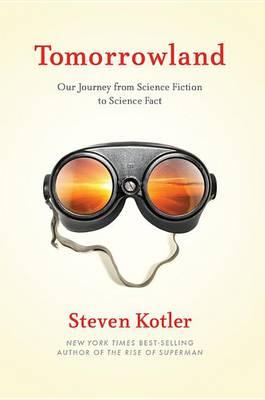 Tomorrowland by Steven Kotler