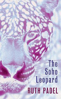 The Soho Leopard by Ruth Padel